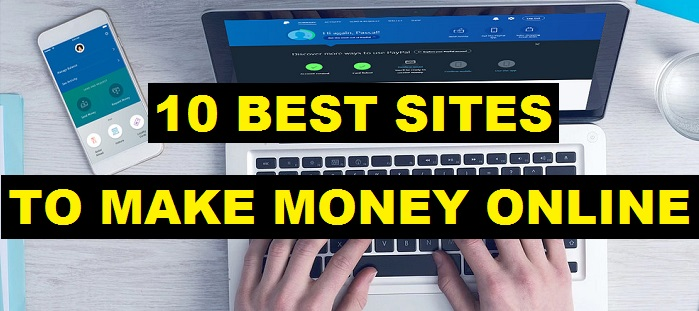 10 Best Online Money Earning Sites to Make Money Online | Make $500+ a Month