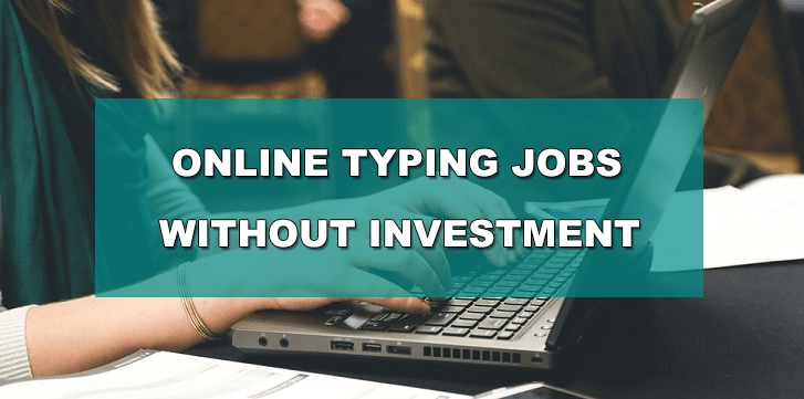Earn Money from 5 Best Online Typing Jobs Without Investment