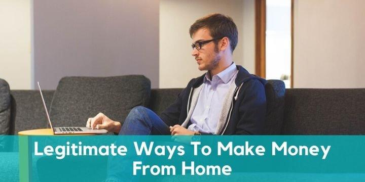 legitimate ways to make money from home