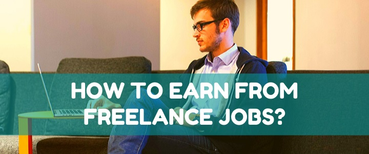 How To Earn from Freelancing Jobs